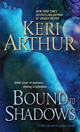 Bound to Shadows - A Riley Jenson Guardian Novel ebook by Keri Arthur