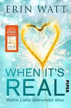 When it's Real – Wahre Liebe überwindet alles - Roman ebook by Erin Watt, Lene Kubis