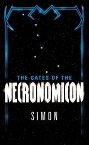 The Gates of the Necronomicon ebook by Simon