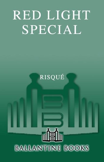 Red Light Special - A Novel ebook by Risqué