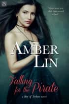 Falling for the Pirate ebook by Amber Lin