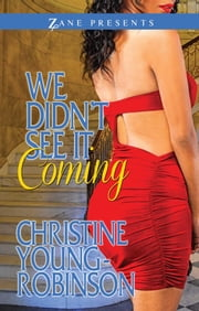 We Didn't See it Coming ebook by Christine Young-Robinson
