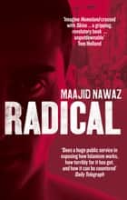 Radical - My Journey from Islamist Extremism to a Democratic Awakening ebook by Maajid Nawaz