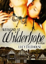 Weekend at Wilderhope Manor ebook by Lucy Felthouse