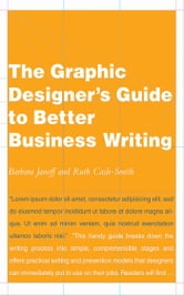 The Graphic Designer's Guide to Better Business Writing ebook by Ruth Cash-Smith,Barbara Janoff