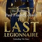 The Last Legionnaire (Jack Lark, Book 5) - A dark military adventure of strength and survival on the battlefields of Europe audiobook by