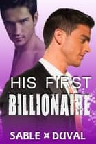 His First Billionaire ebook by Sable Duval