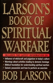Larson's Book of Spiritual Warfare ebook by Bob Larson