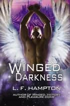 Winged Darkness ebook by L. F. Hampton