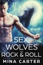 Sex, Wolves and Rock & Roll - Lyric Hounds, #3 ebook by Mina Carter