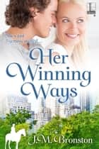 Her Winning Ways ebook by J. M. Bronston