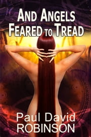 And Angels Feared to Tread ebook by Paul David Robinson