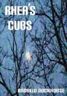 Rhea's Cubs ebook by Andrew Duckhouse