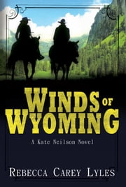 Winds of Wyoming ebook by Rebecca Carey Lyles