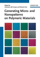 Generating Micro- and Nanopatterns on Polymeric Materials ebook by Eduard Arzt,Aránzazu del Campo