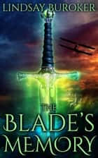 The Blade's Memory - A Sword and Sorcery Epic Adventure ebook by Lindsay Buroker