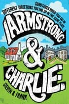 Armstrong and Charlie ebook by Steven B. Frank