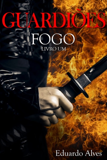 Fogo ebook by Eduardo Alves