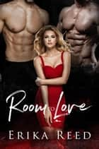 Room To Love ebook by Erika Reed