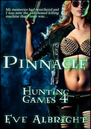 Pinnacle: Hunting Games 4 ebook by Eve Albright