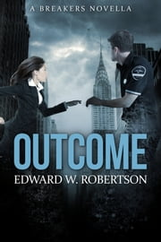 Outcome ebook by Edward W. Robertson
