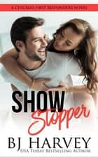Show Stopper - Chicago First Responders, #1 ebook by
