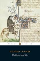 The Canterbury Tales ebook by Geoffrey Chaucer