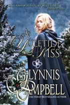 A Yuletide Kiss - A Warrior Maids of Rivenloch short story ebook by