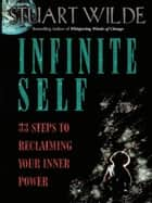 Infinite Self ebook by Stuart Wilde