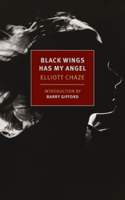 Black Wings Has My Angel ebook by Elliott Chaze,Barry Gifford