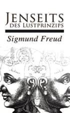 Jenseits des Lustprinzips ebook by Sigmund Freud