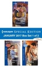 Harlequin Special Edition January 2017 Box Set 1 of 2 - An Anthology ebook by Michelle Major, Nancy Robards Thompson, Shirley Jump