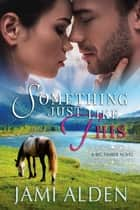 Something Just Like This ebook by Jami Alden