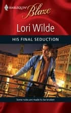 His Final Seduction ebook by Lori Wilde