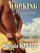 Working Romance ebook by Susan Kohler