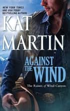 Against the Wind ebook by Kat Martin