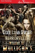 Warriorville 7: Welcome to Mulligan's ebook by Dixie Lynn Dwyer