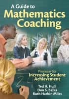 A Guide to Mathematics Coaching ebook by Ted H. (Henry) Hull,Don S. Balka,Ruth Harbin Miles