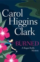 Burned ebook by Carol Higgins Clark