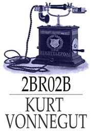 2 B R O 2 B ebook by Kurt Vonnegut