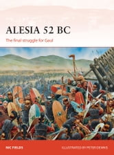 Alesia 52 BC - The final struggle for Gaul ebook by Nic Fields