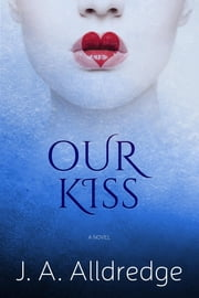 Our Kiss ebook by Joseph A Alldredge