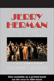 Jerry Herman - The Lyrics ebook by Jerry Herman,Ken Bloom