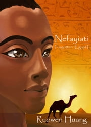 Forgotten Egypt I: Nefayiati ebook by Ruowen Huang