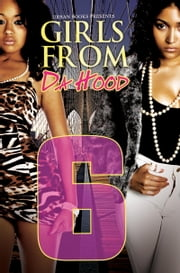 Girls From da Hood 6 ebook by Ashley Antoinette,JaQuavis,Amaleka McCall