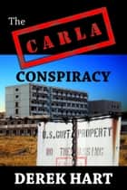 The Carla Conspiracy ebook by Derek Hart