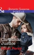 Christmas Justice (Mills & Boon Intrigue) 電子書 by Robin Perini