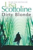 Dirty Blonde ebook by Lisa Scottoline