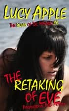 The Breeding Island of Dr. Melville #6 The Retaking of Eve ebook by Lucy Apple