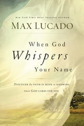When God Whispers Your Name ebook by Max Lucado